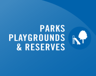 Parks, Playgrounds & Reserves